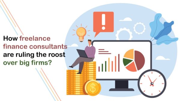 How Freelance Financial Consultants are Ruling the Roost Over Big Firms?