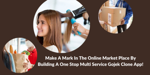 Make A Mark In The Online Market Place By Building A One Stop Multi Service Gojek Clone App!