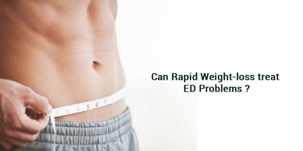 Can Rapid Weight-loss treat ED problems?