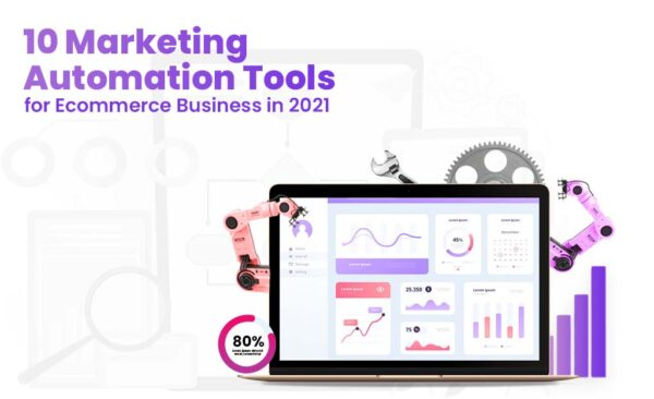 10 Marketing Automation Tools for E-commerce Business in 2021