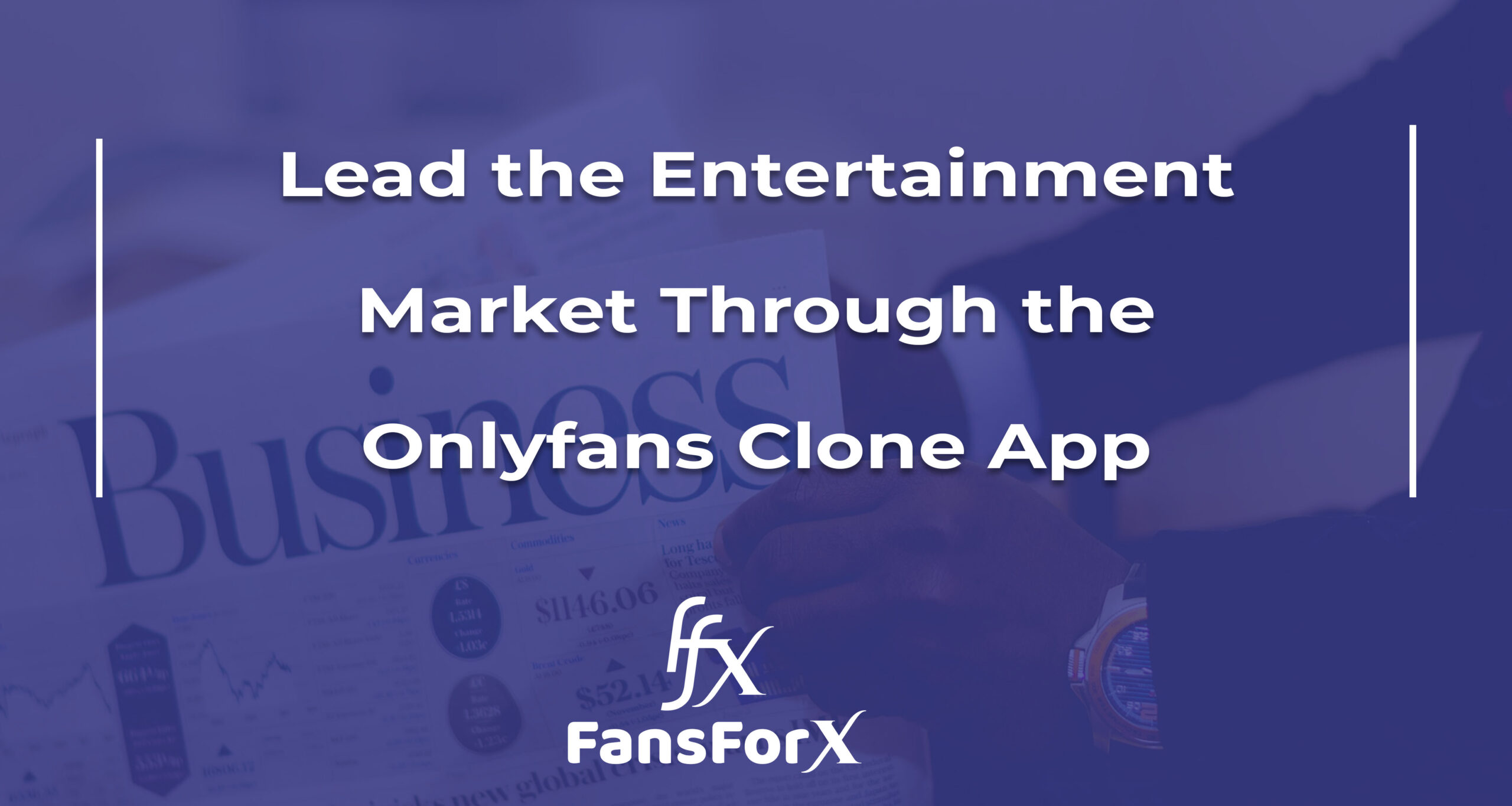 Lead the Entertainment Market Through the Onlyfans Clone App