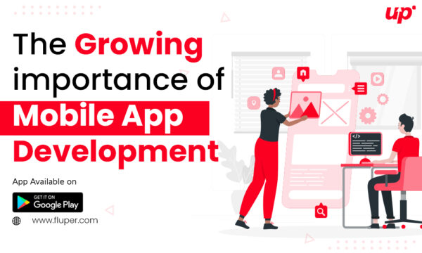 The Growing Importance of Mobile App Development