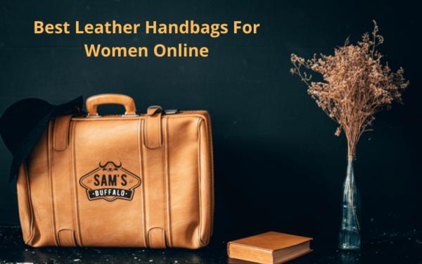 Best Leather Handbags for Women Online