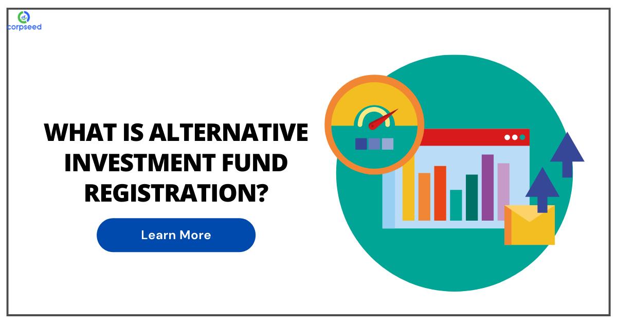 What is Alternative Investment Fund Registration
